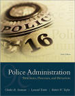 Police Administration: Structures Processes and Behaviors